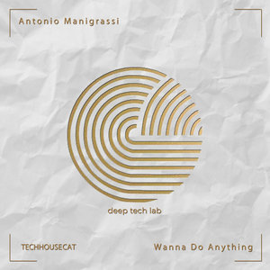 ANTONIO MANIGRASSI - Wanna Do Anything