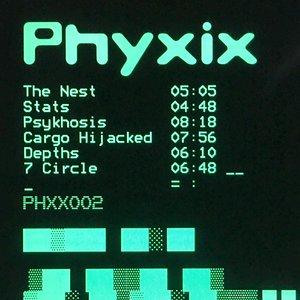 PHYXIX - Phyxix 002