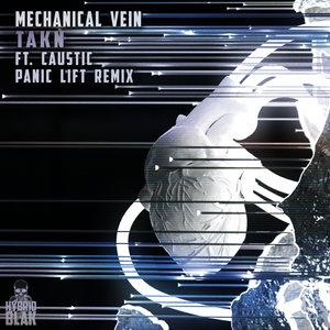 MECHANICAL VEIN/PANIC LIFT - TAKN (Panic Lift Remix) (Explicit)