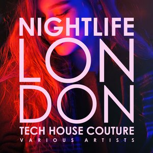 VARIOUS - Nightlife London (Tech House Couture)
