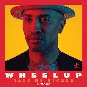 WHEELUP - Take Me Higher