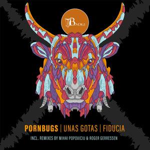 PORNBUGS - Unas Gotas/Fiducia
