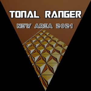 TONAL RANGER - New Area 2021