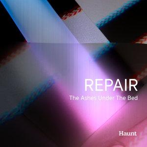 REPAIR - Ashes Under The Bed