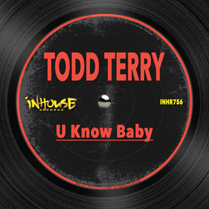 TODD TERRY - U Know Baby