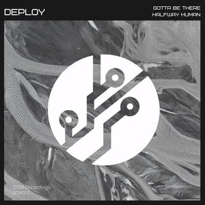 DEPLOY - Gotta Be There