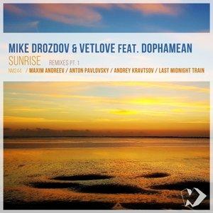 MIKE DROZDOV/VETLOVE FEAT DOPHAMEAN - Sunrise: Remixes - Part 1
