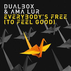 DUALBOX/AMA LUR - Everybody's Free (To Feel Good)