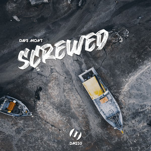 DAVE MONT - Screwed EP