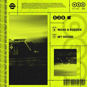 WOAK/RUDDEK - My House