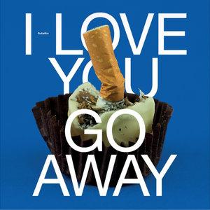 AUTARKIC - I Love You, Go Away
