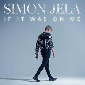 SIMON JELA - If It Was On Me