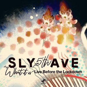 SLY5THAVE - What It Is: Live Before The Lockdown