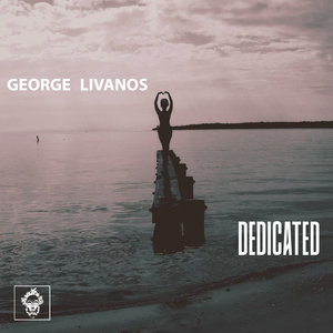 GEORGE LIVANOS - Dedicated