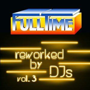 VARIOUS - Fulltime Reworked By DJs Vol 3
