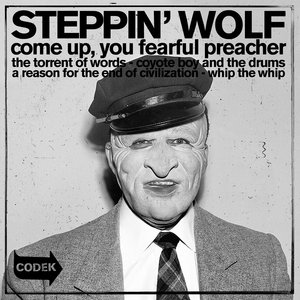 STEPPIN' WOLF - Come Up, You Fearful Preacher