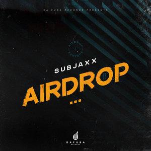 SUBJAXX - AirDrop