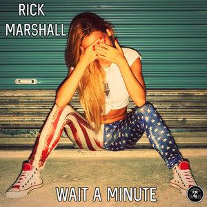 RICK MARSHALL - Wait A Minute