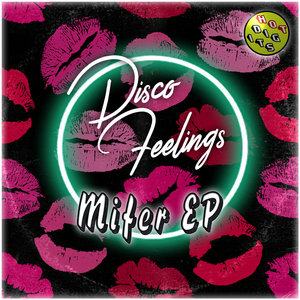 DISCO FEELINGS - Mifer EP