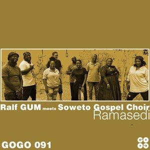 RALF GUM FEAT SOWETO GOSPEL CHOIR - Ramasedi