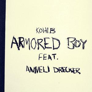 KOHIB feat ANNELI DRECKER - Armored Boy