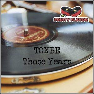TONBE - Those Years