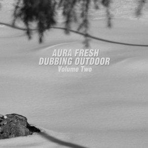 AURA FRESH - Dubbing Outdoor Vol 2