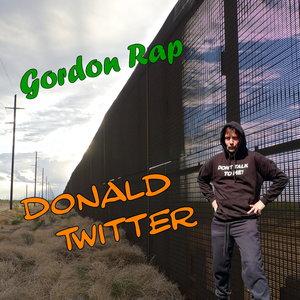 GORDON RAP - Donald Twitter