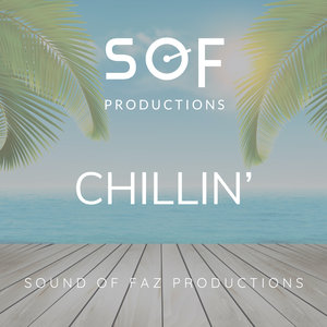 SOUND OF FAZ PRODUCTIONS - Chillin'