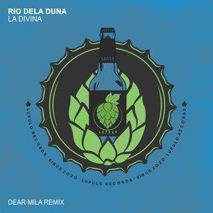 RIO DELA DUNA - La Divina (Dear Mila Remix)