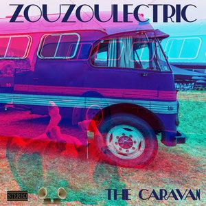 ZOUZOULECTRIC - The Caravan