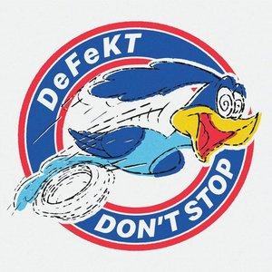 DEFEKT - Don't Stop