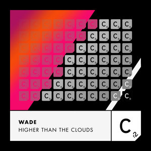 WADE - Higher Than The Clouds