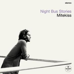MITEKISS - Night Bus Stories