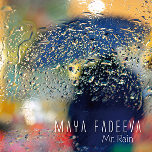 MAYA FADEEVA - Mr. Rain