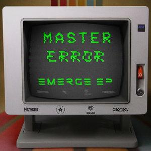 MASTER ERROR - Emerge EP