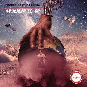 TANKIE-DJ FEAT DJ AKISM - Apocalypto EP