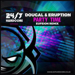 DOUGAL & ERUPTION - Party Time (Eufeion Remix)