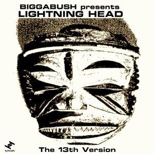 BIGGABUSH PRESENTS LIGHTNING HEAD - The 13th Version