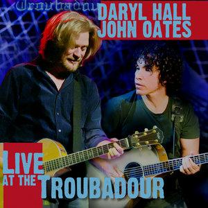 DARYL HALL/JOHN OATES - Live At The Troubadour