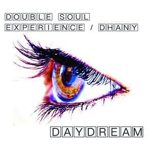 DOUBLE SOUL EXPERIENCE/DHANY - Daydream