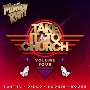 VARIOUS - Take It To Church Vol 4