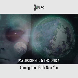 PSYCHOKINETIC/TEKTONICA - Coming To An Earth Near You