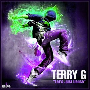 TERRY G - Let's Just Dance