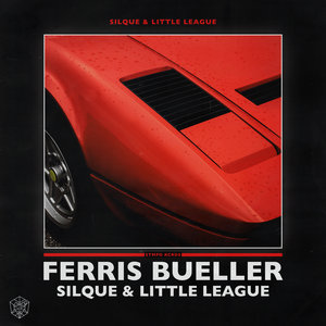 SILQUE/LITTLE LEAGUE - Ferris Bueller