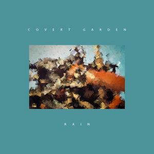COVERT GARDEN - Rain