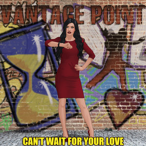 VANTAGE POINT - Can't Wait For Your Love