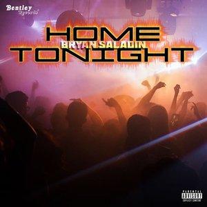 BRYAN SALADIN - Home Tonight (Explicit)
