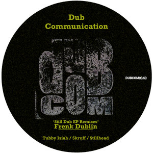 FRENK DUBLIN - Still Dub EP (Remixes)