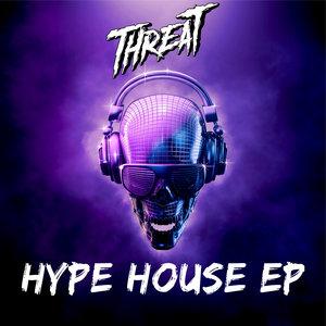 THREAT - Hype House EP 1